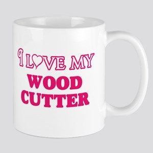 I love my Wood Cutter Mugs