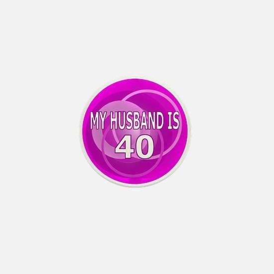 My Husband Is 40 Mini Button