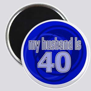 My Husband Is 40 Magnet