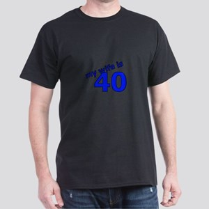 My Wife Is 40 Dark T-Shirt