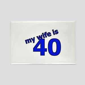 My Wife Is 40 Rectangle Magnet