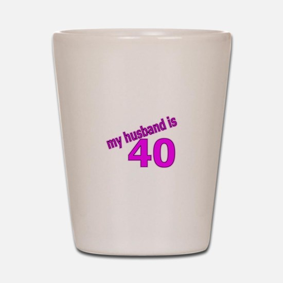 Funny Husband Is 40 Gifts Shot Glass
