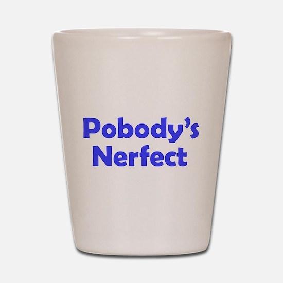 Nobody's Perfect Shot Glass