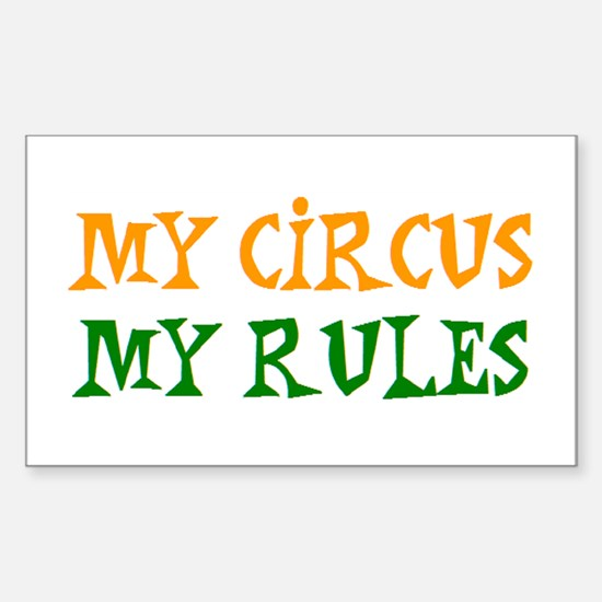 my circus rules Sticker (Rectangle)
