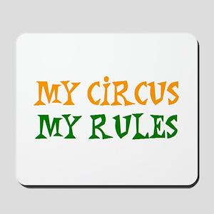 my circus rules Mousepad