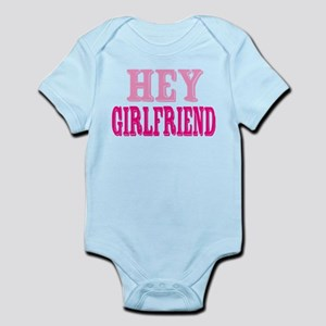 Hey Girlfriend Infant Bodysuit
