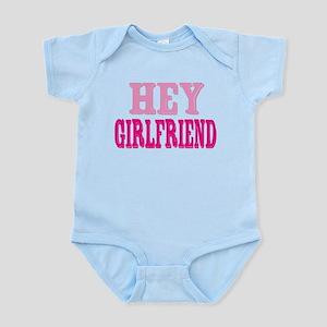 Hey Girlfriend Infant Bodysuit