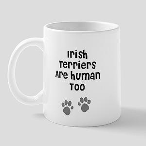 Irish Terriers Are Human Too Mug