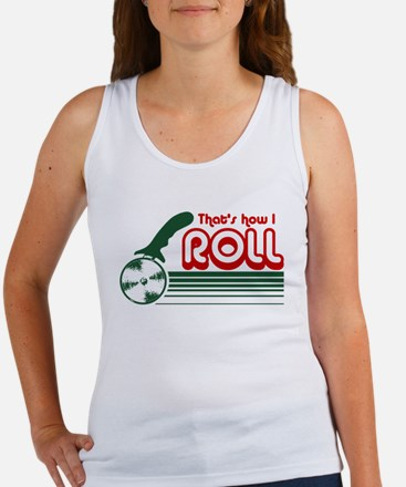 That's How I Roll (pizza) Women's Tank Top