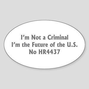 Not a Criminal Oval Sticker