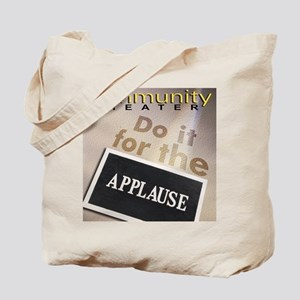 Do It For the Applause Tote Bag