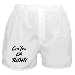 LOVE YOUR LIFE TODAY Boxer Shorts