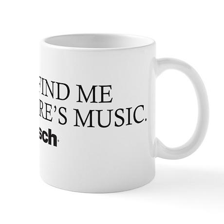 You'll Find Me Mug