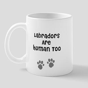 Labradors Are Human Too Mug