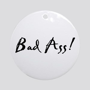 Bad Ass! Ornament (Round)