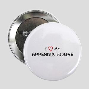 I Love Appendix Horse Button