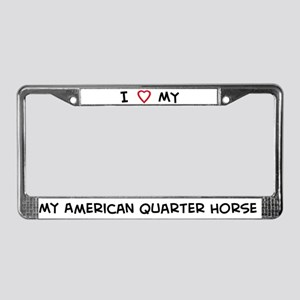 I Love American Quarter Horse License Plate Frame
