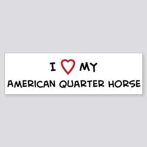 I Love American Quarter Horse Bumper Sticker