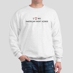 I Love American Paint Horse Sweatshirt