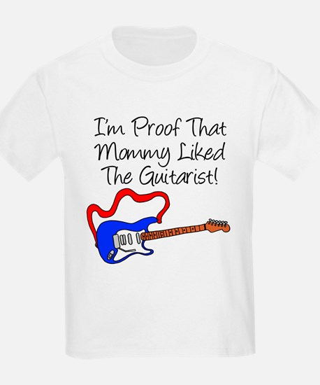 Proof Mommy Liked Guitarist B T-Shirt