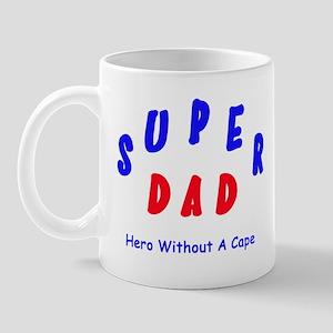 Super Dad - Hero Without A Cape Mug