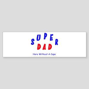 Super Dad - Hero Without A Cape Sticker (Bumper)