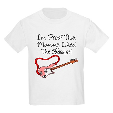 Proof Mommy Liked Bassist Pin Kids Light T-Shirt