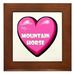 I Love My Mountain Horse Framed Tile