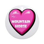 I Love My Mountain Horse Ornament (Round)