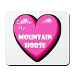 I Love My Mountain Horse Mousepad