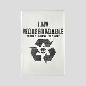 I'm Biodegradable Rectangle Magnet
