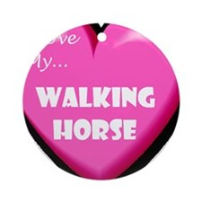 I Love My Walking Horse Ornament (Round)