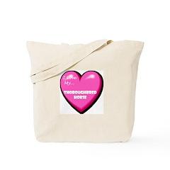 I Love My Thoroughbred Horse Tote Bag