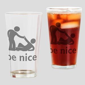 be nice black design Drinking Glass
