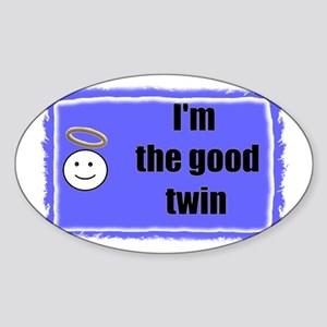 I'M THE GOOD TWIN (BLUE BACKGROUND) Oval Sticker