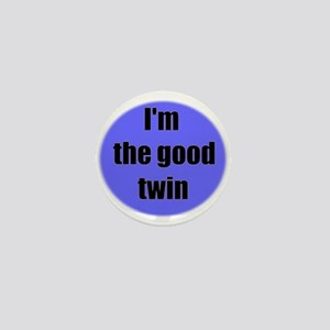 I'M THE GOOD TWIN (BLUE BACKGROUND) Mini Button
