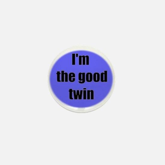 I'M THE GOOD TWIN (BLUE BACKGROUND) Mini Button