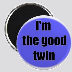 I'M THE GOOD TWIN (BLUE BACKGROUND) Magnet