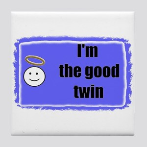 I'M THE GOOD TWIN (BLUE BACKGROUND) Tile Coaster