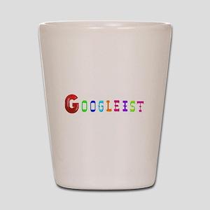 GOOGLEIST Shot Glass