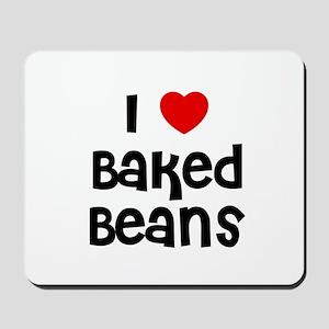 I * Baked Beans Mousepad