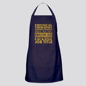 Physical Therapist Because Miracle Wo Apron (dark)