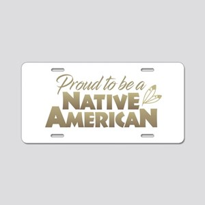 Proud Native American Aluminum License Plate