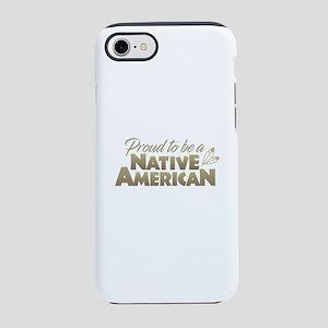 Proud Native American iPhone 7 Tough Case