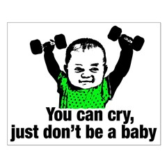 You Can Cry Just Dont Be a Baby Posters