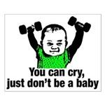You Can Cry Just Dont Be a Baby Small Poster