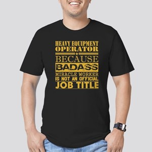 Heavy Equip Operator Because Miracle Workr T-Shirt