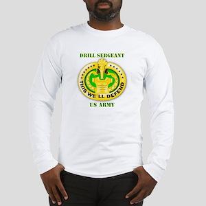 Army - Emblem - Drill Sergeant Long Sleeve T-Shirt
