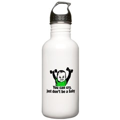 You Can Cry Just Dont Be a Baby Water Bottle 1.0L