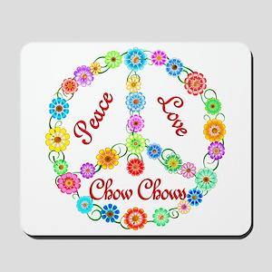 Peace Love Chow Chows Mousepad